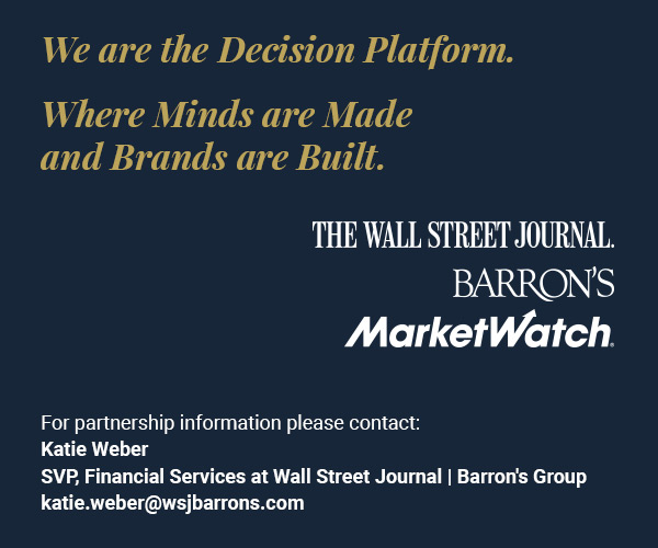 We are the Decision Platform. WhThe Wall Street Journal Barron's MarketWatch We are the Decision Platform. Where Minds are Made and Brands are Built.
