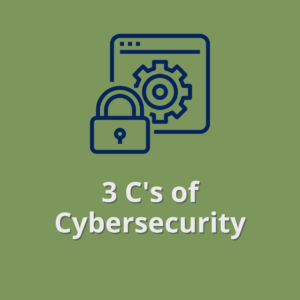 3 C's of Cybersecurity