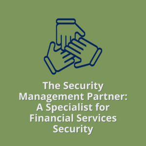 The Security Management Partner: A Specialist for Financial Services Cybersecurity